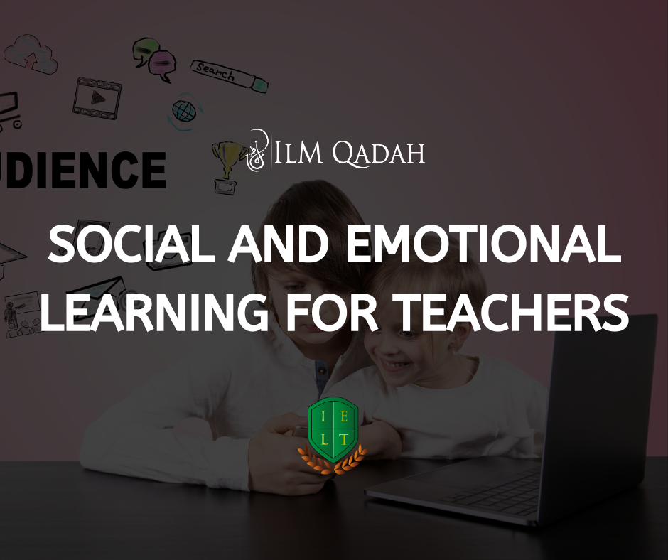 Social and Emotional Learning for Teachers
